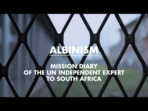Albinism - Mission diary of the UN Independent Expert to South Africa, Episode 1