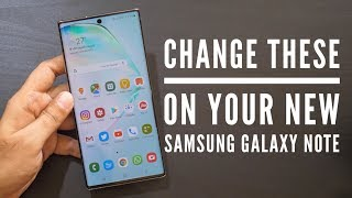 Top Things to Change on your New Samsung Galaxy Note 10