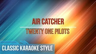 Twenty One Pilots - Air Catcher (Classic Karaoke)