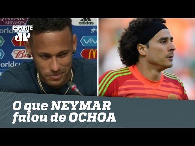 OLHA o que NEYMAR falou de OCHOA após Brasil 2 x 0 México!