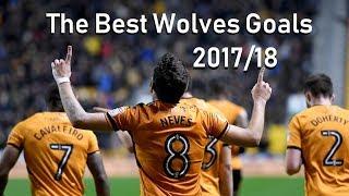 Best Wolves Goals (2017/18 Season)