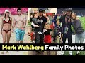 Actor Mark Wahlberg Family Photos With Spouse, Son, Daughter, Mother, Brother, Childhood Picture