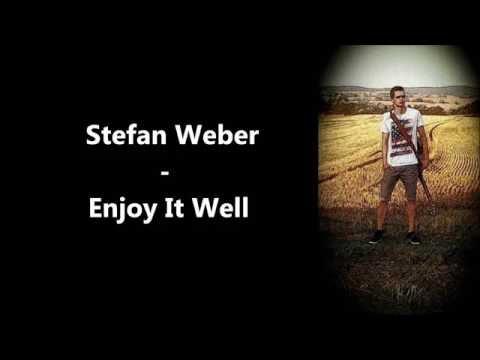 Stefan Weber - Enjoy It Well (official music)