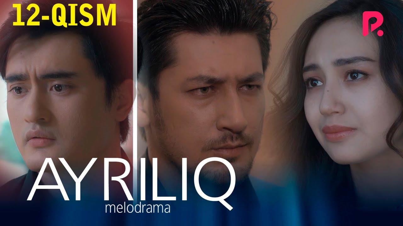 Ayriliq (o'zbek serial) | Айрилик (узбек сериал) 12-qism MyTub.uz TAS-IX
