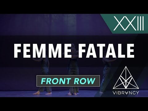 Femme Fatale | VIBE XXIII 2018 [@VIBRVNCY Front Row 4K] #vibedancecomp