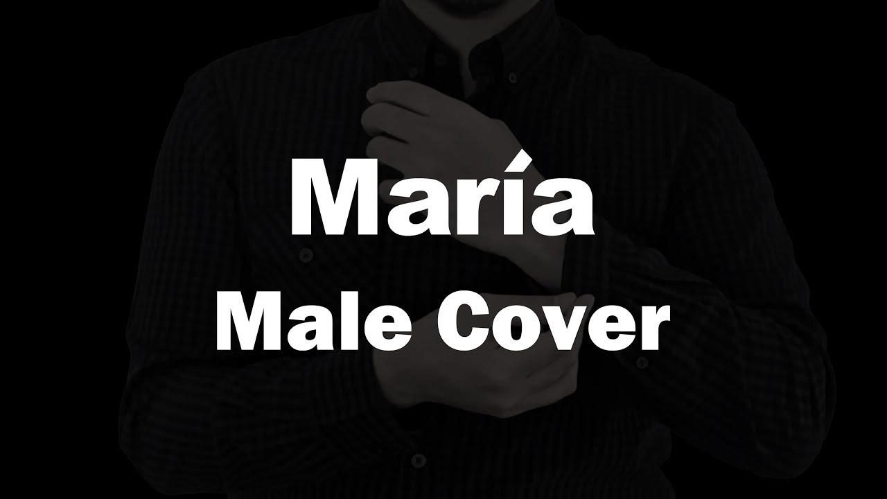 마리아 (Maria) Male Cover by Skynord
