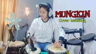 MUNGKIN - COVER KENDANG EPEP