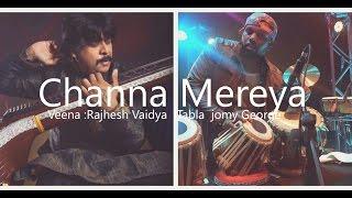 vuclip Channa Mereya | Rajhesh Vaidya FT Jomy George / Veena Tabla cover