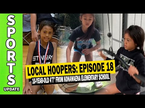 "Local Hoopers S1 E18 | Kayzia James 10-Year-Old 4'7"" From Konawaena Elementary School"