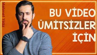 BU VİDEO ÜMİTSİZLER İÇİN - Kebair  Mehmet Yıldız