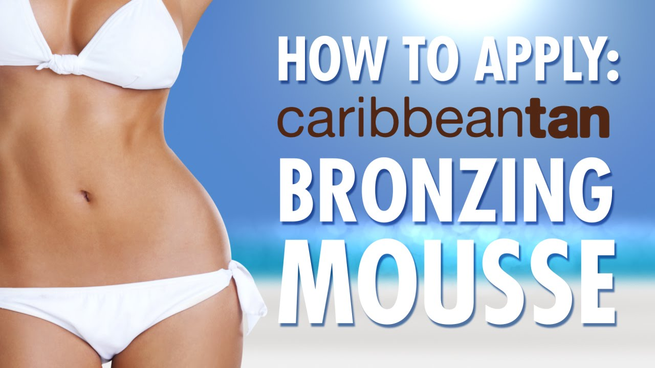 How To Apply Caribbean Tan Bronzing Mousse