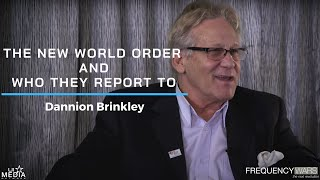 Dannion Brinkley on the New World Order and who they report to!