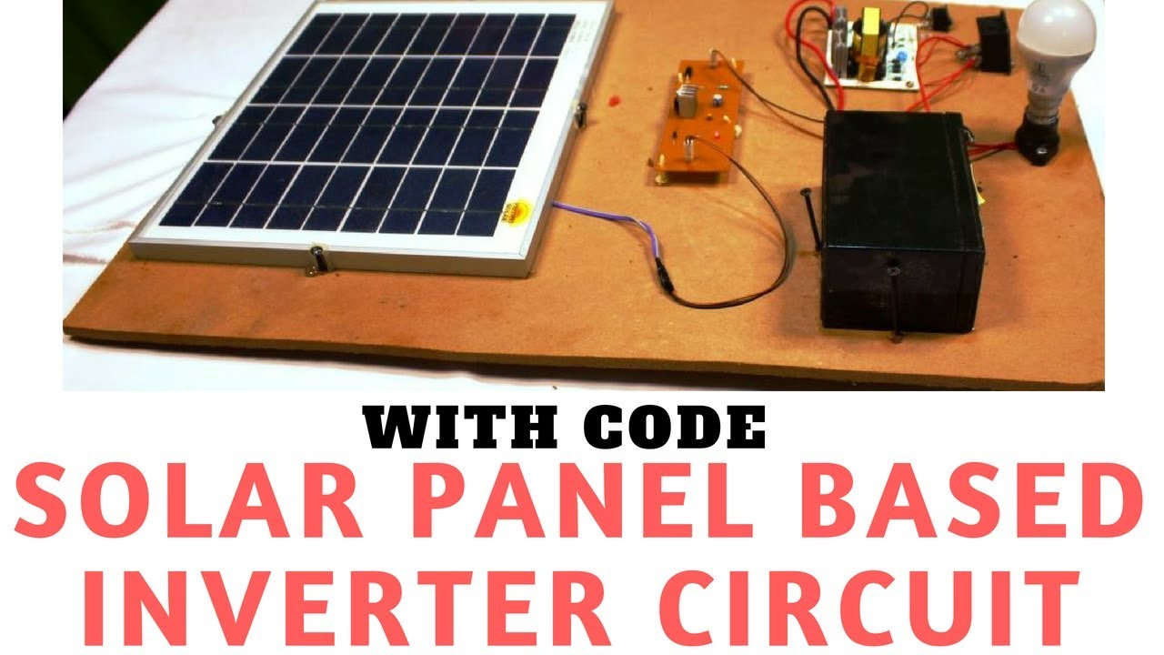 Solar Panel Based Inverter Circuit With Battery Charging 10w Wiring Diagram And