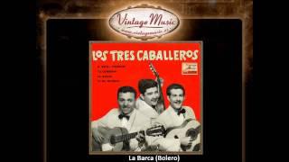 Los Tres Caballeros -- La Barca (Bolero) (VintageMusic.es)