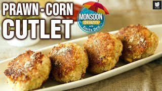 Prawn - Corn Cutlets - How To Make Prawn - Corn Patties At Home - Monsoon Delights - Smita Deo