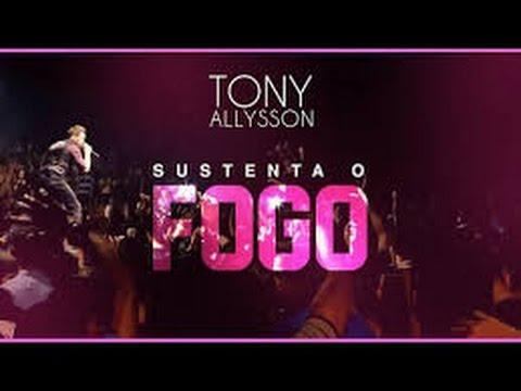 TONY ALLYSSON - SUSTENTA O FOGO (DVD AO VIVO)
