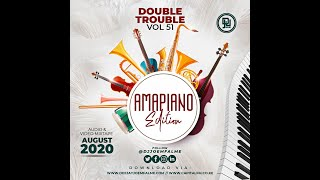 The Double Trouble Mixxtape 2020 Volume 51 Amapiano Edition