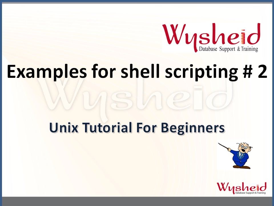 Shell Script In Unix Part 2 Shell Script Examples Youtube