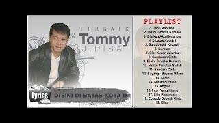 19 Lagu Terbaik Dari Tommy J. Pisa || Tembang Kenangan Populer (HQ Audio)