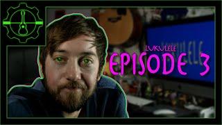Lukulele | Episode 3