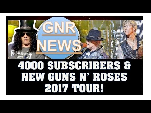 Guns N' Roses News: 4000 SUBSCRIBERS, Q&A/Channel Update & 2017 Guns N' Roses Tour!