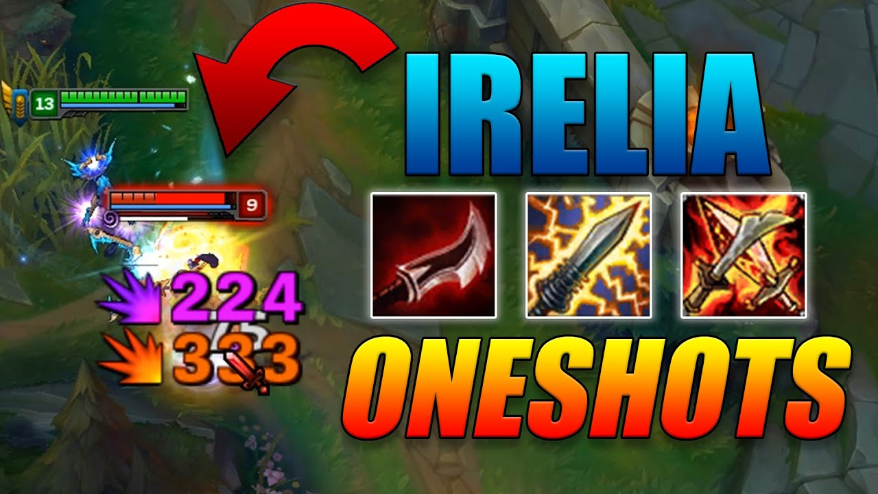 Insane Oneshot Irelia Build League Of Legends Youtube