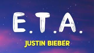 JustinBieber - E.T.A. (Lyrics)