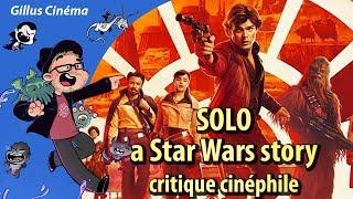SOLO : A STAR WARS STORY - critique cinéphile