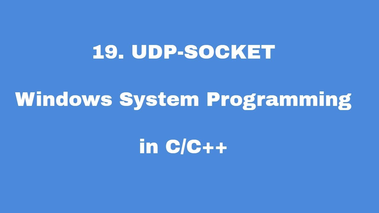 19  UDP SOCKET - Windows System Programming in C/C++