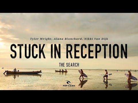 Stuck In Reception Rip Curl surf videos