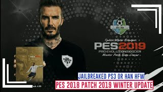 HOW TO INSTALL THE UPDATE OF THE FANTASTY PATCH PES 2018 PATCHED TO 2019 FOR ALL PS3 MODELS PKG