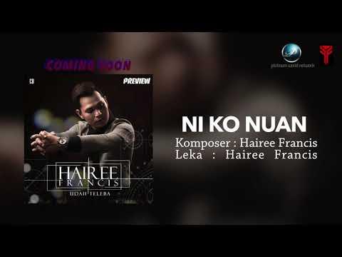 PREVIEW | Hairee Francis - Ni Ko Nuan