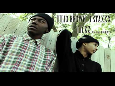 Julio Brown And J-Staxxx - Lickz (Prod. By QuaBeats)