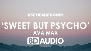 Ava Max - Sweet but Psycho (8D Audio) 🎧