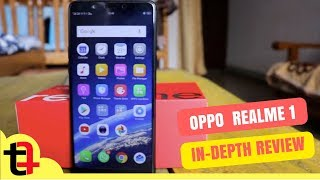 OPPO RealMe 1 In-Depth Review of 3GB RAM / 32GB Storage Variant