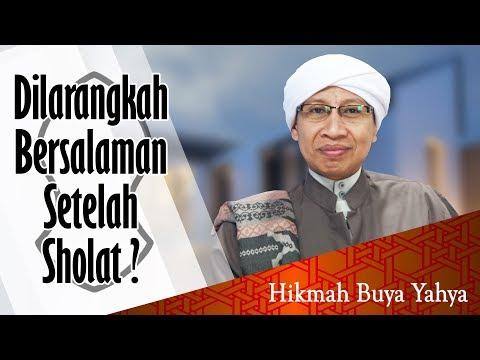 Dilarangkah Bersalaman Setelah Sholat ? - Hikmah Buya Yahya