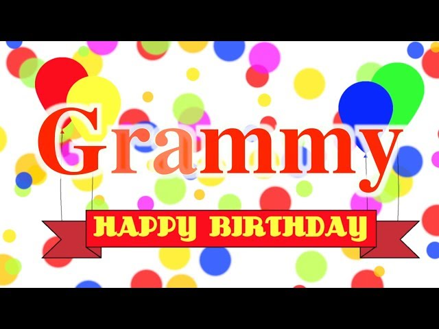 Happy Birthday Grammy Song