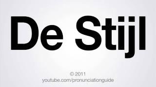 how to pronounce de stijl