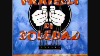 Fratelli di Soledad - Nel Ghetto