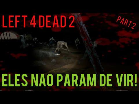 """ELES NÃO PARAM DE VIR! Left 4 Dead 2 """"PART 2"""" [PT]"""