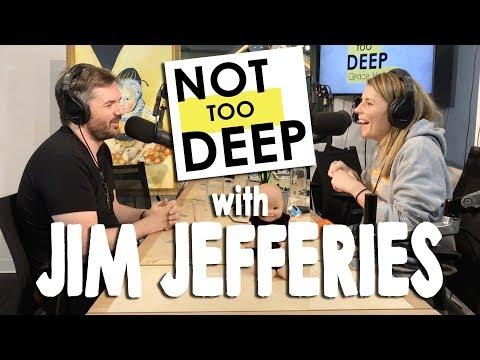 JIM JEFFERIES On #NotTooDeep // Grace Helbig
