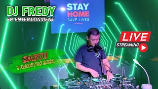 Dj Fredy Fr Entertainment Live Streaming Sabtu 7 Agustus 2021