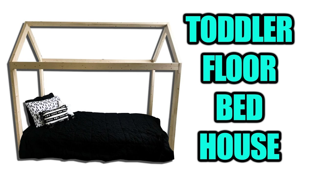 How to Make a Toddler Floor Bed House (Montessori bed) - YouTube