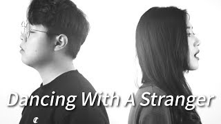 Sam Smith, Normani - Dancing With A Stranger Cover by Highcloud.(With Lyrics)