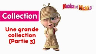Masha et Michka - Une grande collection de dessins animés 🎬 (Partie 3)