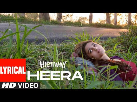 Heera Lyrical | Highway | A.R Rahman | Alia Bhatt, Randeep Hooda