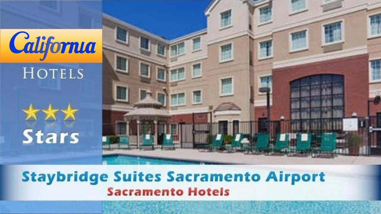 Staybridge Suites Sacramento Airport Natomas Hotels California