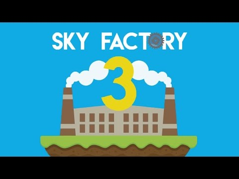 ►Sky Factory 3: LETS GO BABY! (Episode 1)◄