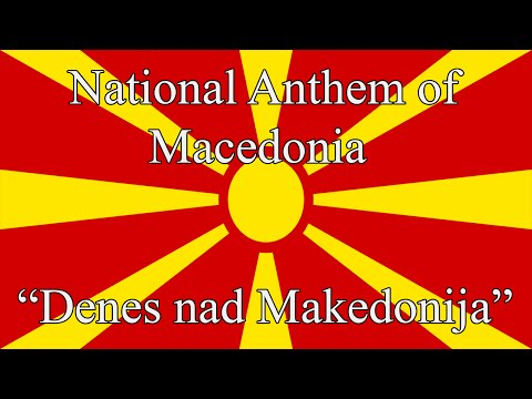 "National Anthem of Macedonia - ""Denes nad Makedonija"""