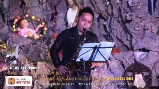 08 - Độc tấu Saxophone - ĐÊM NHẠC HỘI LÀNG NGHỀ 2 HẢI MINH MỪNG NOEL 2013